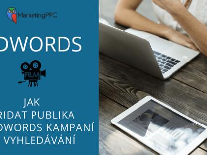 VIDEO: Jak přidat publika do AdWords vyhledávání